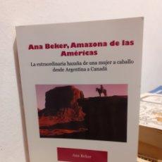 Libros: ANA BEKER AMAZONAS DE LAS AMÉRICAS. Lote 191173483