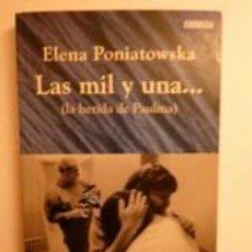 Libros: LAS MIL Y UNA… (LA HERIDA DE PAULINA). PONIATOWSKA, ELENA. PLAZA Y JANÉS. Lote 191634275