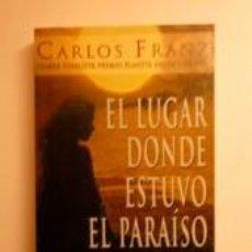 Libros: EL LUGAR DONDE ESTUVO EL PARAÍSO. FRANZ, CARLOS. Lote 191660850