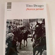 """Libros: TITO DRAGO """"NUNCA JAMÁS"""" NUEVO. Lote 192182780"""