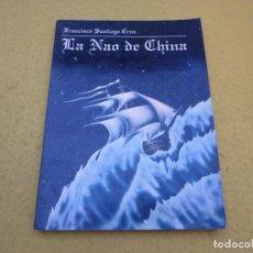 Livres: LIBRO - LA NAO DE CHINA - FRANCISCO SANTIAGO CRUZ - MEXICO PRESS - 1962 - . Lote 198733291