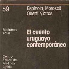 Libros: ONETTI, JUAN CARLOS; MROSOLI, JUAN JOSÉ Y OTROS - EL CUENTO URUGUAYO CONTEMPORÁNEO. Lote 201920268