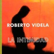 Libros: VIDELA, ROBERTO - LA INTIMIDAD - PRIMERA EDICIÓN. Lote 202272663