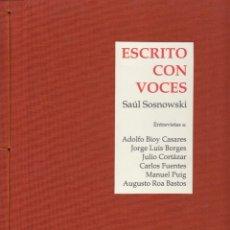 Libros: SOSNOWSKI, SAÚL - ESCRITOS CON VOCES. ENTREVISTAS A ADOLFO BIOY CASERES, JORGE LUIS BORGES.... Lote 202766337
