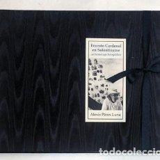 Libros: PÉREZ LUNA, ALEXIS - ERNESTO CARDENAL EN SOLENTINAME. UN REPORTAJE FOTOGRÁFICO. Lote 202767308