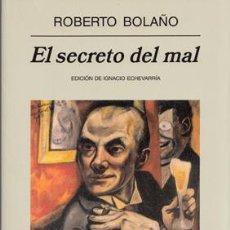 Libros: BOLAÑO, ROBERTO - EL SECRETO DEL MAL - PRIMERA EDICIÓN. Lote 202809895