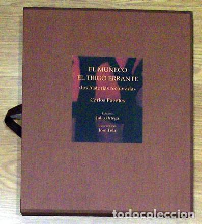 FUENTES, CARLOS; TOLA, JOSÉ - EL MUÑECO. EL TRIGO ERRANTE. DOS HISTORIAS RECOBRADAS (Libros Nuevos - Narrativa - Literatura Hispanoamericana)