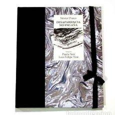 Libros: PONCE, NÉSTOR, NOÉ, LUIS FELIPE; NOÉ, PAULA - DESAPARIENCIA NO ENGAÑA - PRIMERA EDICIÓN. Lote 202944015