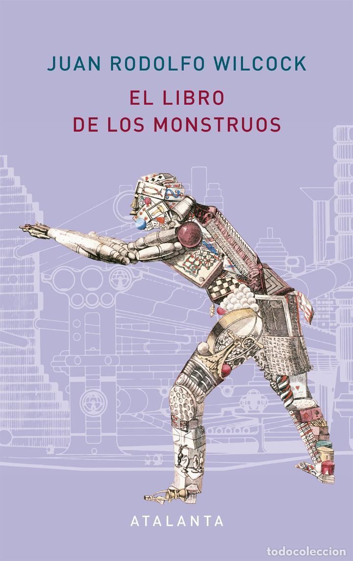 EL LIBRO DE LOS MONSTRUOS.JUAN RODOLFO WILCOCK (Libros Nuevos - Narrativa - Literatura Hispanoamericana)