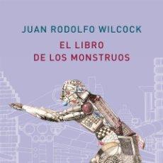 Libros: EL LIBRO DE LOS MONSTRUOS.JUAN RODOLFO WILCOCK. Lote 204818740
