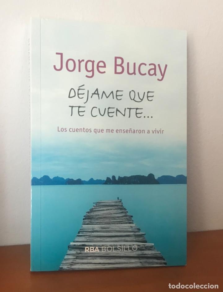 DÉJAME QUE TE CUENTE... JORGE BUCAY (Libros Nuevos - Narrativa - Literatura Hispanoamericana)
