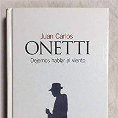 Libros: JUAN CARLOS ONETTI - DEJEMOS HABLAR AL VIENTO. Lote 206963712