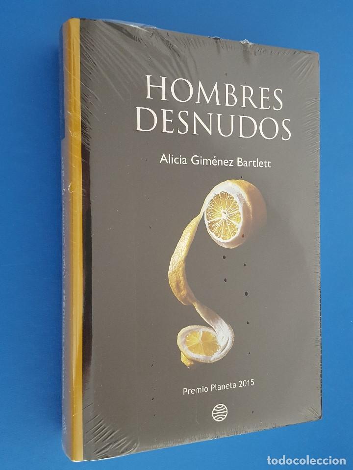 LIBRO / ALICIA GIMENEZ BARTLETT - HOMBRES DESNUDOS / EDITORIAL PLANETA, PREMIO PLANETA 2015 (Libros Nuevos - Narrativa - Literatura Hispanoamericana)
