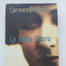 Libros: LIBRO LA BELLA OTERO, DE CARMEN POSADAS. Lote 209025338