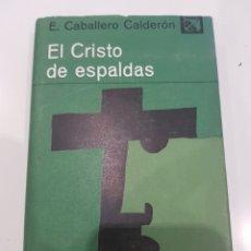 Libros: EL CRISTO DE LAS ESPALDAS, E.CABALLERO CALDERÓN, DESTINO 1968. Lote 210693107