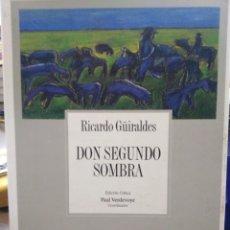 Livros: DON SEGUNDO SOMBRA-RICARDO GUIRALDES,COLECCIÓN ARCHIVOS,ALLCA,1996,. Lote 213146000
