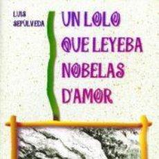 Libros: UN LOLO QUE LEYEBA NOBELAS D'AMOR (ARAGONÉS) - LUIS SEPÚLVEDA - TRADUZIU POR ANA ISABEL BERGES. Lote 215481323