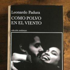 Libros: COMO POLVO EN EL VIENTO. LEONARDO PADURA. EDICIÓN NO VENAL. PRUEBAS SIN CORREGIR. Lote 216594983