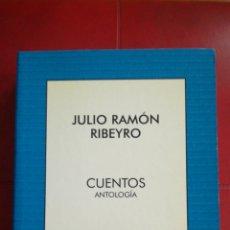 Livres: CUENTOS. ANTOLOGÍA. JULIO RAMÓN RIBEYRO.. Lote 217624023