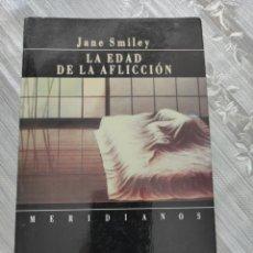 Libros: LA EDAD DE LA AFLICCIÓN. JANE SMILEY. Lote 218106691