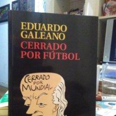 Livres: EDUARDO GALEANO.CERRADO POR FÚTBOL.SIGLO XXI. Lote 219120137