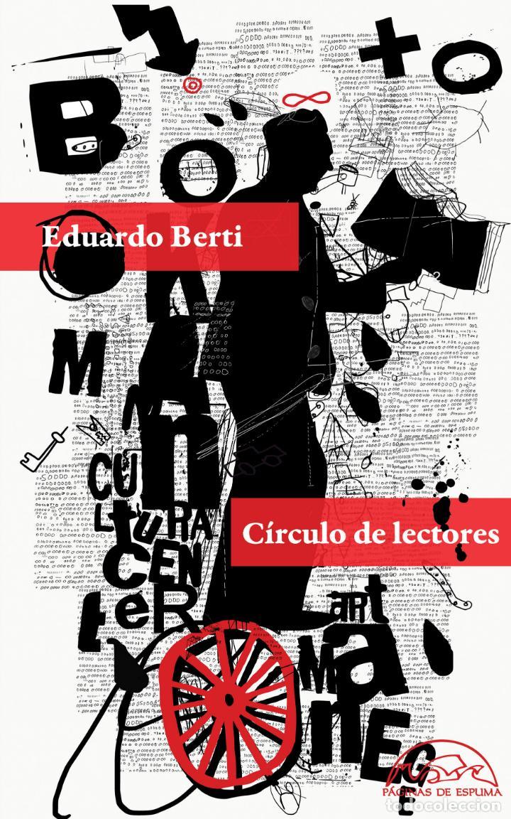 CÍRCULO DE LECTORES. EDUARDO BERTI (Libros Nuevos - Narrativa - Literatura Hispanoamericana)