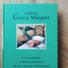 Libros: LA INCREÍBLE Y TRISTE HISTORIA DE LA CÁNDIDA ERENDIRA Y DE SI ABUELA DESALMADA. GABREL G. MÁRQUEZ. Lote 235634645