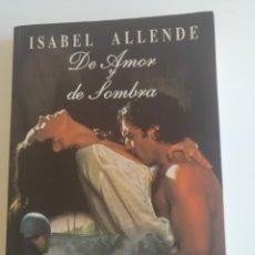Libros: DE AMOR Y DE SOMBRA, ISABEL ALLENDE. PLAZA JANÉS. EDICIÓN FEBRERO 1995. Lote 220653270