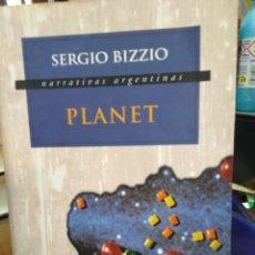 Libros: PLANET-NARRATIVAS ARGENTINAS-SERGIO BIZZIO-EDITORIAL SUDAMERICANA,1998. Lote 220963261
