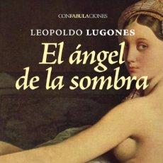 Libros: EL ÁNGEL DE LA SOMBRA AUTOR: ( LEOPOLDO LUGONES ). Lote 222433135