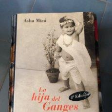 Libros: ASHA MIRÓ: LA HIJA DEL GANGES LA HISTORIA DE UNA ADOPCIÓN LUMEN. Lote 222857661