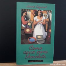Libros: COMO AGUA PARA CHOCOLATE LAURA ESQUIVEL CÍRCULO DE LECTORES 1993 TAPA DURA CON SOBRECUBIERTA. Lote 226303460