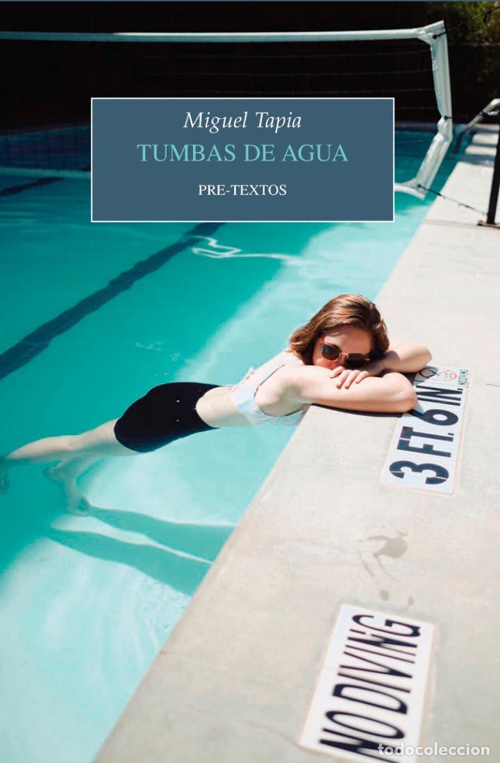 TUMBAS DE AGUA. MIGUEL TAPIA (Libros Nuevos - Narrativa - Literatura Hispanoamericana)