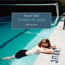 Libros: TUMBAS DE AGUA. MIGUEL TAPIA. Lote 227612745