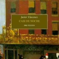Libros: CASI DE NOCHE. JAVIER VÁSCONEZ.-. Lote 231726315