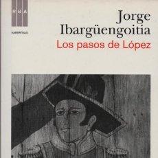 Livres: LOS PASOS DE LÓPEZ. JORGE IBARGÜENGOITIA. RBA. 1ªEDICIÓN. 2011. NUEVO.. Lote 232167495