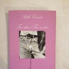 Livres: TRES DÍAS / TRES NOCHES - PABLO CASADO - TUSQUETS. Lote 232338785