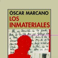 Libros: ÓSCAR MARCANO. LOS INMATERIALES.. Lote 232347155