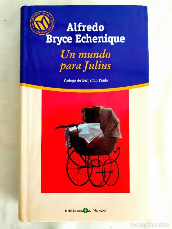 BRYCE ECHENIQUE: UN MUNDO PARA JULIUS (Libros Nuevos - Narrativa - Literatura Hispanoamericana)