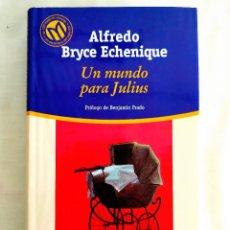 Libros: BRYCE ECHENIQUE: UN MUNDO PARA JULIUS. Lote 239975840