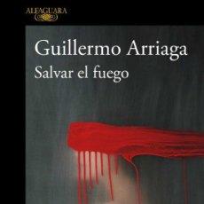 Livros: SALVAR EL FUEGO.GUILLERMO ARRIAGA. Lote 240193345
