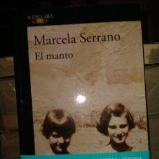Libros: MARCELA SERRANO. EL MANTO .ALFAGUARA. Lote 242423400
