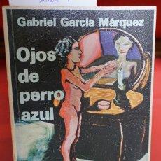 Libros: GABRIEL GARCIA MARQUEZ.OJOS DE PERRO AZUL. Lote 243341460