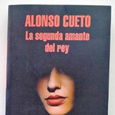 Libros: LA SEGUNDA AMANTE DEL REY. ALONSO CUETO. Lote 243987455