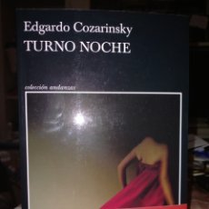 Libros: EDGARDO COZARINSKY .TURNO NOCHE. TUSQUETS. Lote 244453320