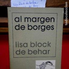 Libros: LISA BLOCK DE BEHAR.AL MARGEN DE BORGES. Lote 245592570