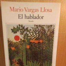 Libros: EL HABLADOR. MARIO VARGAS LLOSA. SEIX BARRAL 1A. EDICIÓN. Lote 245989095