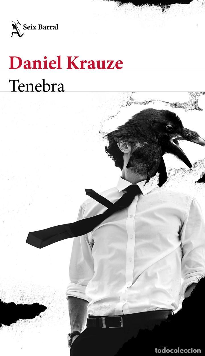 TENEBRA. DANIEL KRAUZE.- NUEVO (Libros Nuevos - Narrativa - Literatura Hispanoamericana)