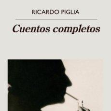 Libros: CUENTOS COMPLETOS. RICARDO PIGLIA.- NUEVO. Lote 247617600