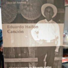 Livres: EDUARDO HALFON. CANCIÓN .LIBROS DEL ASTEROIDE. Lote 248363190